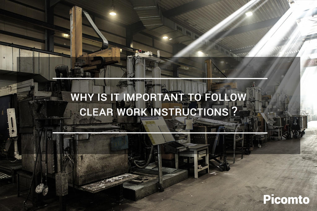 Why is it important to follow clear work instructions ?