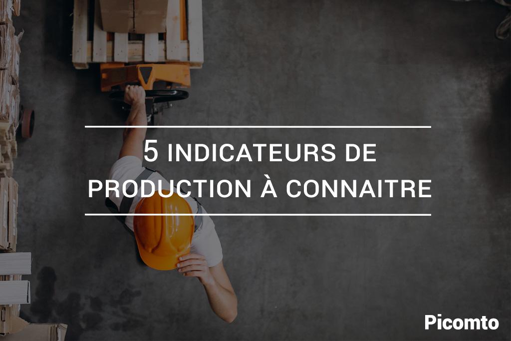 5 Indicateurs de production à connaitre
