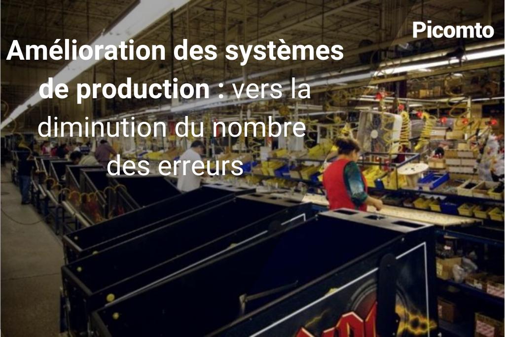 Comment diminuer le nombre d'erreurs et améliorer la qualité de production ?