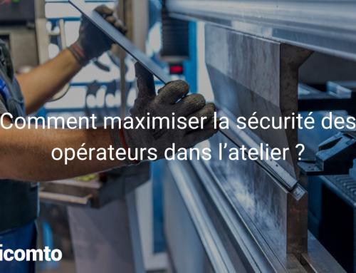 Comment maximiser la sécurité des opérateurs dans l'atelier ?