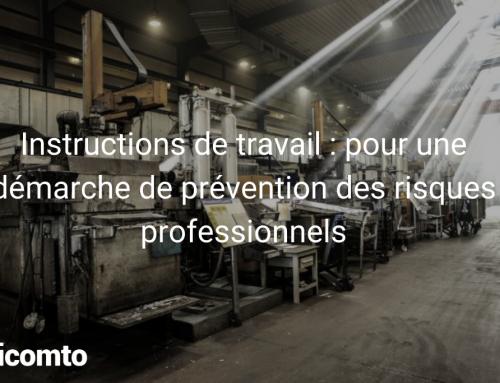 Instructions de travail : pour une démarche de prévention des risques professionnels