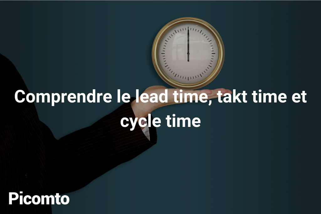 lead time, takt time et cycle time