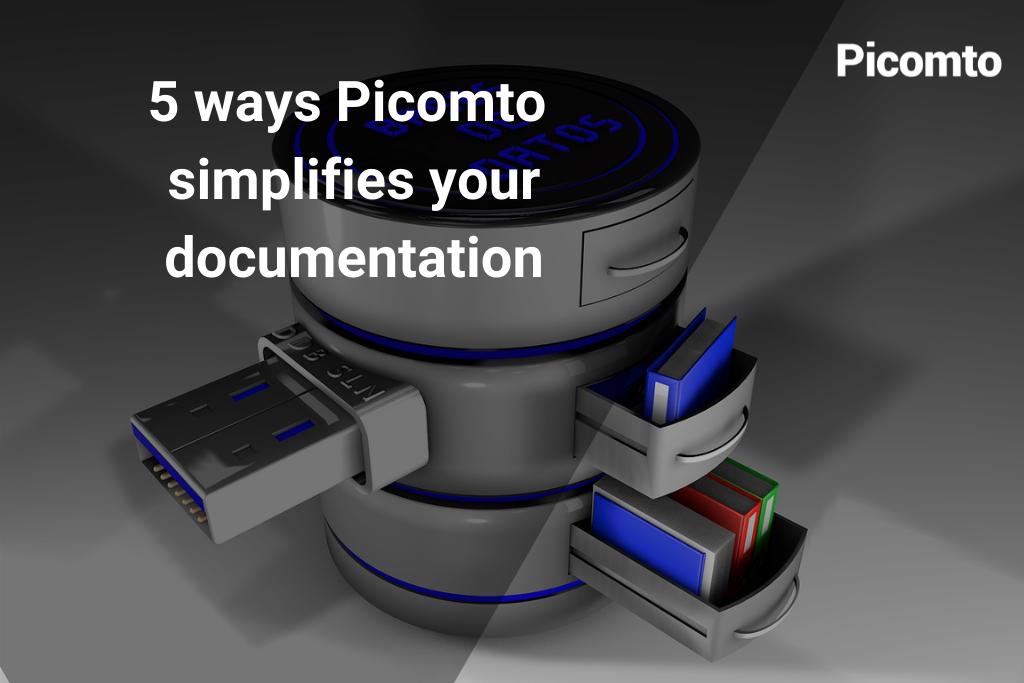 5 ways Picomto simplifies your documentation